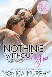 Nothing Without You (Forever Yours, #2.5; Big Sky, #4.4) Pdf Book