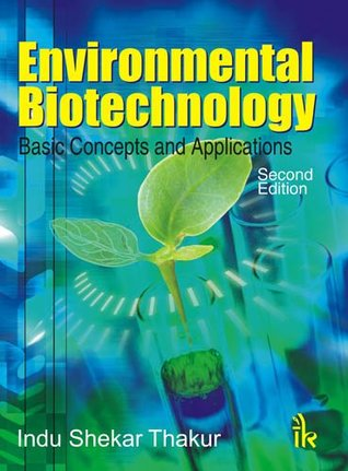 Environmental Biotechnology: Basic Concepts and Applications , 2nd Edition