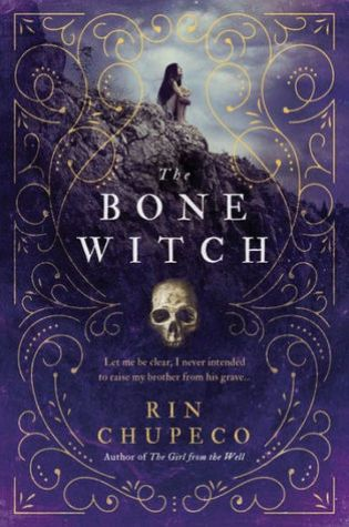 The Bone Witch (The Bone Witch #1) – Rin Chupeco
