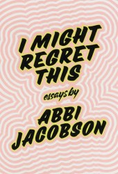 I Might Regret This: Essays, Drawings, Vulnerabilities, and Other Stuff Pdf Book