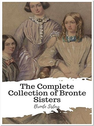 The Complete Collection of Bronte Sisters: