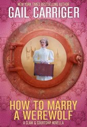 How To Marry A Werewolf (Claw & Courtship, #1) Pdf Book