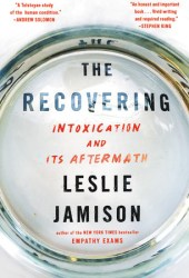 The Recovering: Intoxication and Its Aftermath Pdf Book