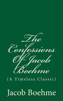 The Confessions of Jacob Boehme: