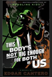This Body's Not Big Enough for Both of Us Pdf Book