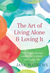 The Art of Living Alone and Loving It Pdf Book