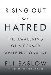 Rising Out of Hatred: The Awakening of a Former White Nationalist Book Pdf
