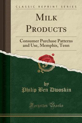 Milk Products: Consumer Purchase Patterns and Use, Memphis, Tenn