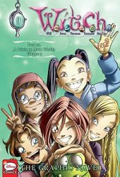 W.I.T.C.H.: The Graphic Novel, Part III. A Crisis on Both Worlds, Vol. 3 Pdf Book