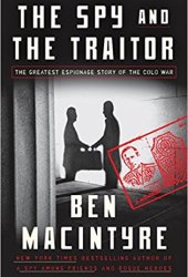 The Spy and the Traitor: The Greatest Espionage Story of the Cold War Pdf Book