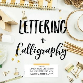 Lettering & Calligraphy: Workbook to Learn Hand Lettering Brush Lettering and More