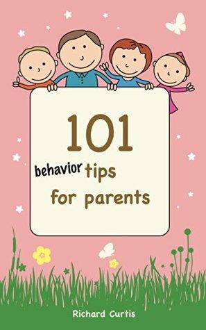 101 Behaviour Tips for Parents (Parenting Tips Book 3)