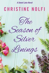 The Season of Silver Linings (A Sweet Lake Novel Book 3) Pdf Book