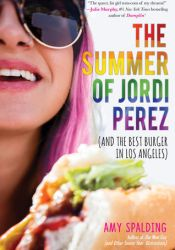 The Summer of Jordi Perez (And the Best Burger in Los Angeles) Pdf Book