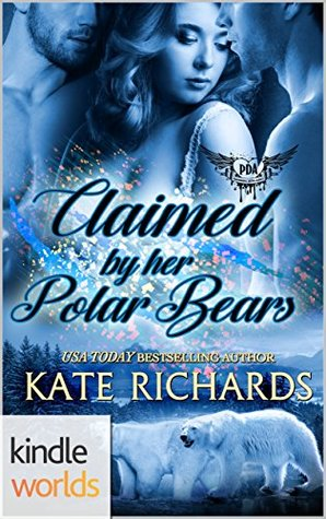 Claimed by Her Polar Bears (Paranormal Dating Agency Kindle Worlds; Claimed Mates Book 4)