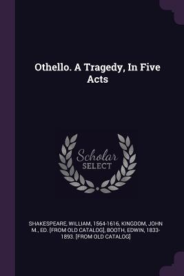 Othello. a Tragedy, in Five Acts