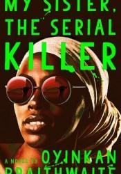 My Sister, the Serial Killer Pdf Book
