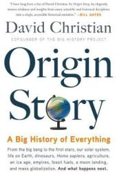 Origin Story: A Big History of Everything Pdf Book