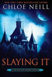Slaying It (Chicagoland Vampires, #13.5) Pdf Book