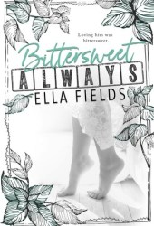 Bittersweet Always (Gray Springs University, #2) Book Pdf