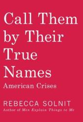 Call Them by Their True Names: American Crises Pdf Book