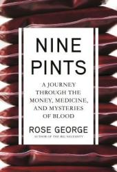 Nine Pints: A Journey Through the Money, Medicine, and Mysteries of Blood Pdf Book