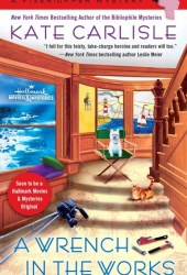 A Wrench in the Works (Fixer-Upper Mystery, #6)