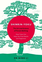 Shinrin-Yoku: The Art and Science of Forest Bathing Book Pdf
