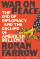 War on Peace: The End of Diplomacy and the Decline of American Influence Pdf Book