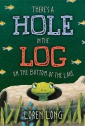There's a Hole in the Log on the Bottom of the Lake Pdf Book