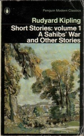 Short Stories: volume 1: A Sahib's War and Other Stories