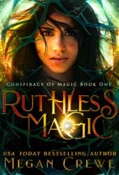 Ruthless Magic (Conspiracy of Magic, #1) Pdf Book