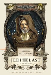 William Shakespeare's Jedi the Last: Star Wars Part the Eighth (William Shakespeare's Star Wars, #8) Pdf Book