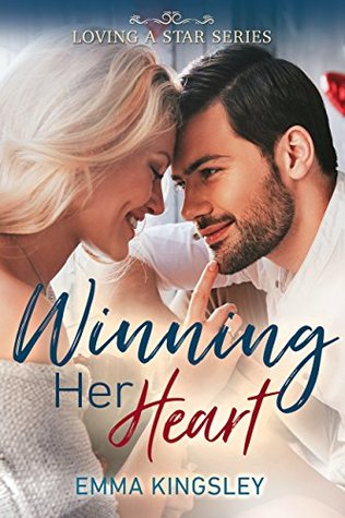 Winning Her Heart (Loving a Star Book 1)