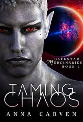 Taming Chaos (Darkstar Mercenaries #1) Pdf Book