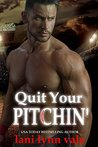 Quit Your Pitchin' (There's No Crying in Baseball, #2)
