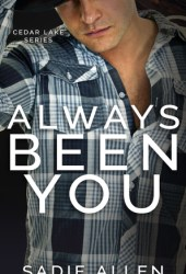 Always Been You (Cedar Lake, #1) Pdf Book