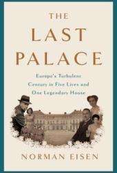 The Last Palace: Europe's Turbulent Century in Five Lives and One Legendary House Book Pdf