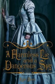 A Harmless Lie and a Dangerous Spy (Harmless/Dangerous Stories Book 1)