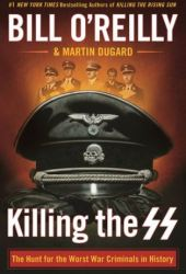 Killing the SS: The Hunt for the Worst War Criminals in History Pdf Book