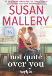 Not Quite Over You (Happily Inc., #4)