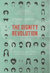 The Dignity Revolution: Reclaiming God's Rich Vision for Humanity Pdf Book