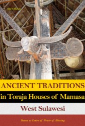 Ancient Traditions in Toraja Houses of Mamasa, West Sulawesi: Banua as Centre of Power of Blessing Pdf Book