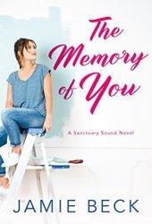The Memory of You (Sanctuary Sound, #1) Book Pdf
