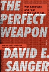 The Perfect Weapon: How the Cyber Arms Race Set the World Afire Pdf Book