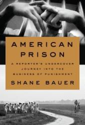 American Prison: A Reporter's Undercover Journey into the Business of Punishment Book Pdf