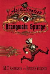 The Assassination of Brangwain Spurge Pdf Book