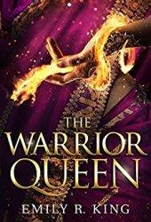 The Warrior Queen (The Hundredth Queen, #4)