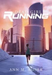 Dead Girl Running (New Order, #1) Pdf Book