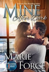 Mine After Dark (Gansett Island, #16)